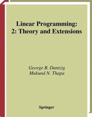 Linear Programming: 2: Theory and Extensions (Springer Series in Operations Research and Financial Engineering)