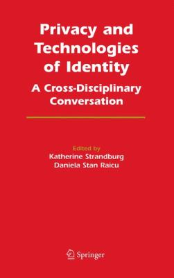 Privacy and Technologies of Identity: A Cross-Disciplinary Conversation