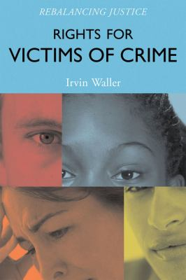 Rights for Victims of Crimes : Rebalancing Justice