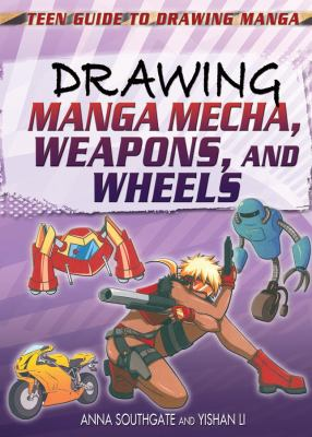 Drawing Manga Mecha, Weapons, and Wheels