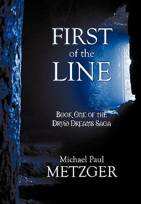 First of the Line : Book One of the Druid Dreams Saga