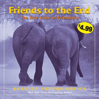 Friends to the End : The True Value of Friendship