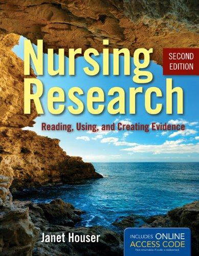 Nursing Research: Reading, Using, and Creating Evidence
