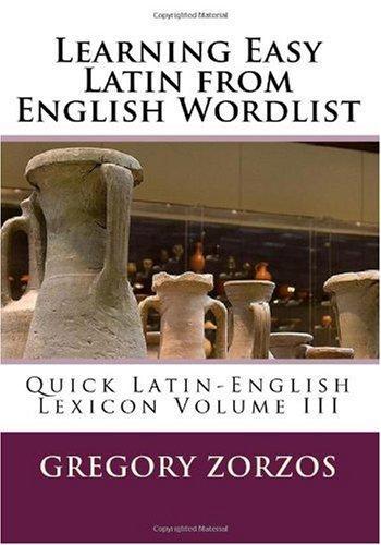 Learning Easy Latin from English Wordlist: Quick Latin-English Lexicon Volume III (Italian Edition)