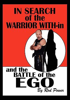 In Search of the Warrior With-in and the Battle of the Ego