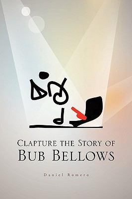 Clapture the Story of Bub Bellows