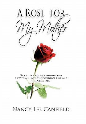 Rose for My Mother : A Memoir