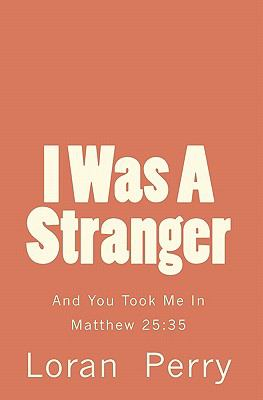 I Was A Stranger: And You Took Me In (Volume 1)