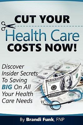 Cut Your Health Care Costs Now!