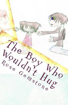 Boy Who Wouldn't Hug