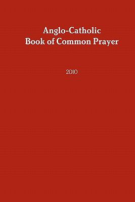Anglo-Catholic Book of Common Prayer : 2010