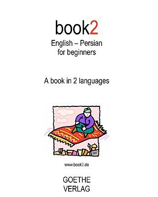Book2 English - Persian for Beginners : A book in 2 Languages
