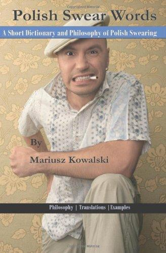 Polish Swearing: A Short Dictionary and Philosophy of Polish Swearing
