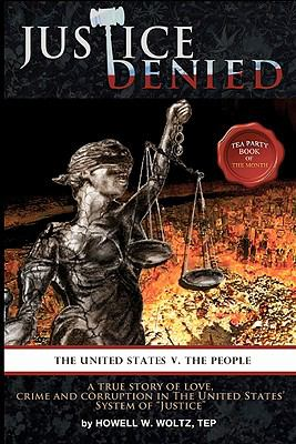 Justice Denied : The United States vs. the People