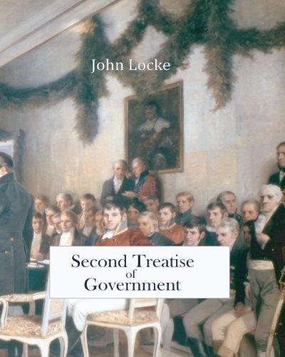 an overview of lockes second treatise on government Other articles where two treatises of government is discussed: (in one interpretation of locke's second treatise on civil government).