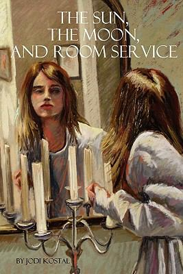 The Sun, The Moon, and Room Service (Volume 1)