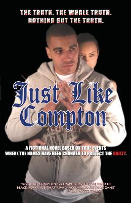 Just Like Compton: Finally a real hood novel (Volume 1)