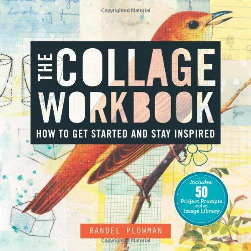 The Collage Workbook: How to Get Started and Stay Inspired