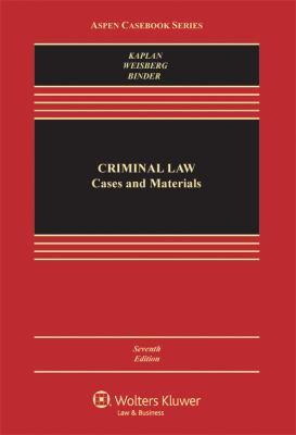 Criminal Law: Cases & Materials, Seventh Edition (Aspen Casebook Series)