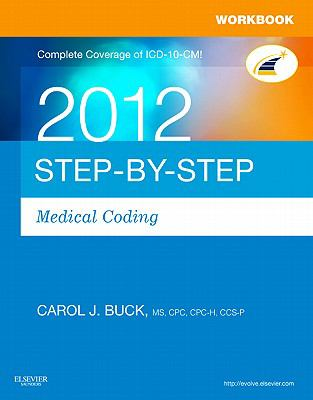 Workbook for Step-by-Step Medical Coding 2012 Edition