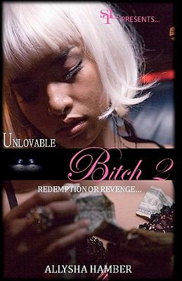 Unlovable Bitch 2: Redemption or Revenge