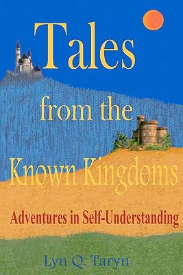 Tales from the Known Kingdoms: Adventures in Self-Understanding
