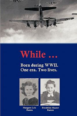 WHILE...: Born During WWII