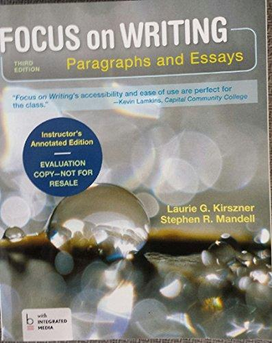 focus on writing paragraphs and essays Get this from a library focus on writing : paragraphs and essays [laurie g kirszner stephen r mandell.