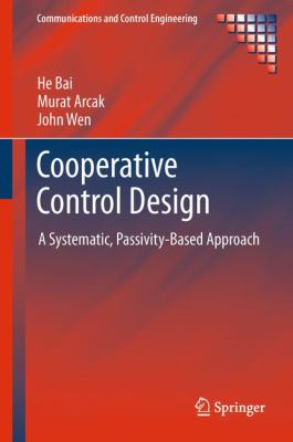 Cooperative Control Design: A Systematic, Passivity-Based Approach (Communications and Control Engineering)