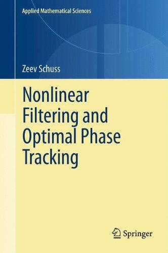 Nonlinear Filtering and Optimal Phase Tracking (Applied Mathematical Sciences)