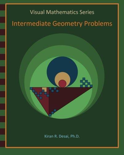 Visual Mathematics Series: Intermediate Geometry Problems