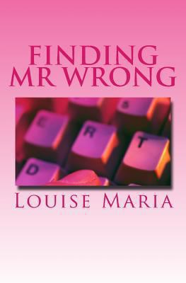 Finding Mr Wrong : When a woman resumes the dating game after spending most of her adult life married, it Is an eye opener for her when she realises that things are not often what they Seem