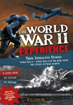 World War II Experience : An Interactive History Adventure