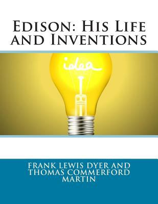 the life and inventions of thomas The life and inventions of thomas alva edision william kennedy-laurie dickson, antonia dickson full view - 1894 the life and inventions of thomas alva edison (classic reprint) william kennedy laurie dickson no preview available - 2017.