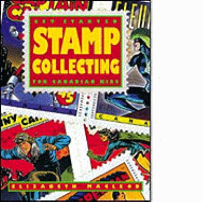 Stamp Collecting for Canadian Kids: Get Started