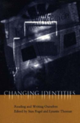 Changing Identities Reading & Writing Ourselves