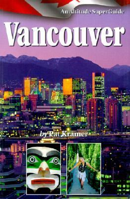 Vancouver An Altitude Superguide