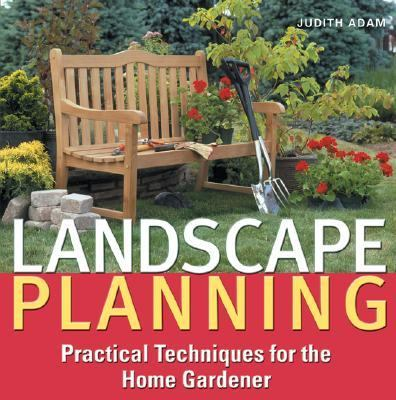 Landscape Planning Practical Techniques for the Home Gardener