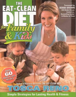 Eat Clean Diet for Family and Kids: Simple Strategies for Lasting Health and Fitness