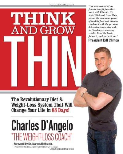 Think and Grow Thin: The Revolutionary Diet and Weight-loss System That Will Change Your Life in 88 Days!