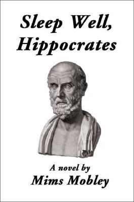 Sleep Well, Hippocrates