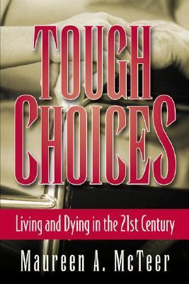 Tough Choices: Living and Dying in the 21st Century