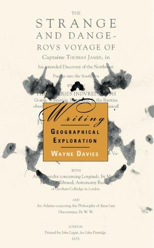 Writing Geographical Exploration: Thomas James and the Northwest Passage, 1631833 (Northern Lights)