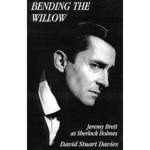 Bending the Willow: Jeremy Brett As Sherlock Holmes