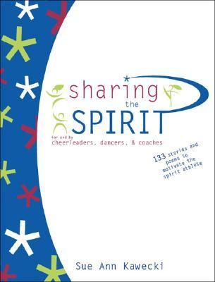 Sharing the Spirit For and by Cheerleaders, Dancers, & Coaches