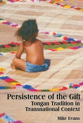Persistence of the Gift: Tongan Tradition in Transnational Context