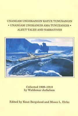 Aleut Tales and Narratives, 1909-1910