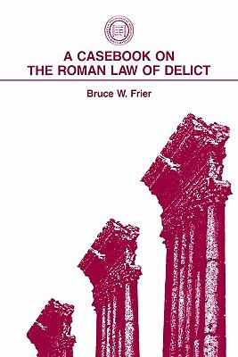 Casebook on the Roman Law of Delict