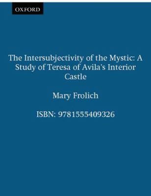 Intersubjectivity Of The Mystic A Study Of Teresa Of Avila 39 S Interior Castle Rent