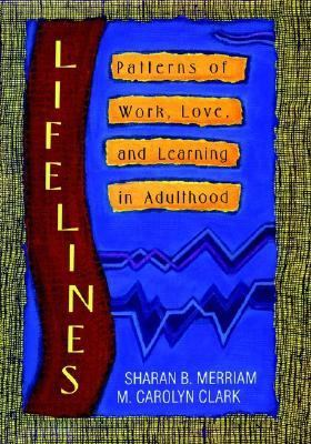 Lifelines Patterns of Work, Love, and Learning in Adulthood